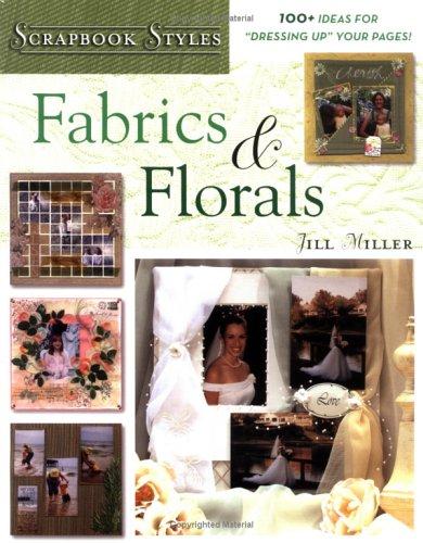 Scrapbook Styles: Fabric & Florals