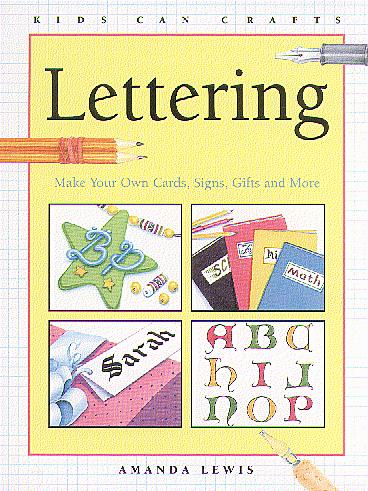Lettering ; Make Your Own Cards, Signs, Gifts and More
