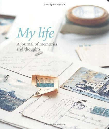 My Life: A Journal of Memories and Thoughts