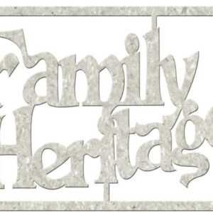 Die-Cut Chipboard - Family Heritage