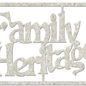 Die-Cut Chipboard - Family Heritage
